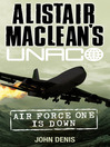 Air Force One is Down (eBook): Alistair MacLean&#39;s UNACO Series, Book 2